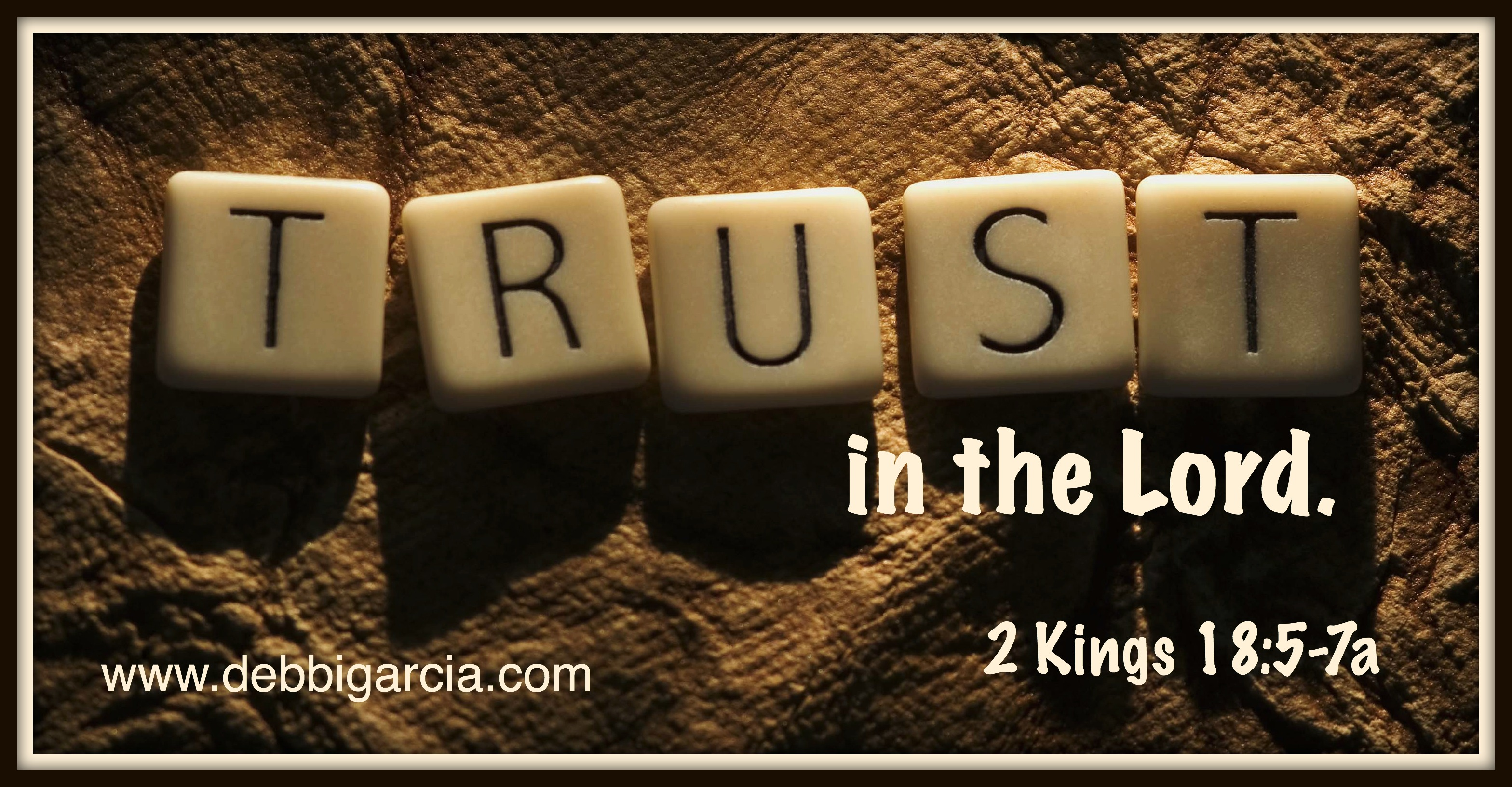 2 Kings 18:5-7